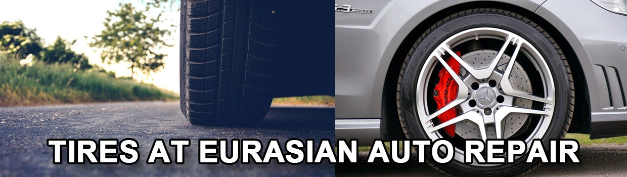 Tires | Eurasian Auto Repair